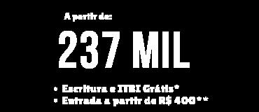 A partir de 234 mil Escritura e ITBI grátis* Entrada a partir de R$ 400